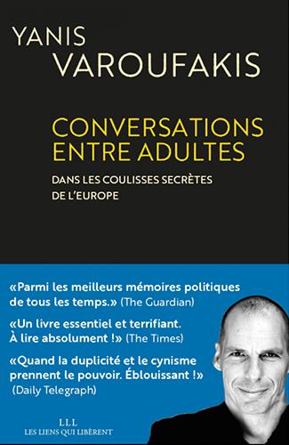 CONVERSATIONS ENTRE ADULTES DANS LES COULISSES TRES SECRETES DE L'EUROPE Yanis Varoufakis