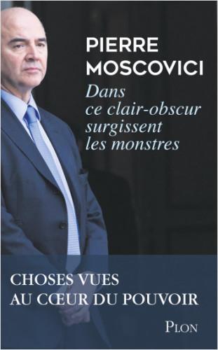 DANS CE CLAIR OBSCUR SURGISSENT LES MONSTRES Pierre Moscovici