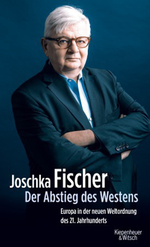 DER ABSTIEG DES WESTENS Joschka Fischer